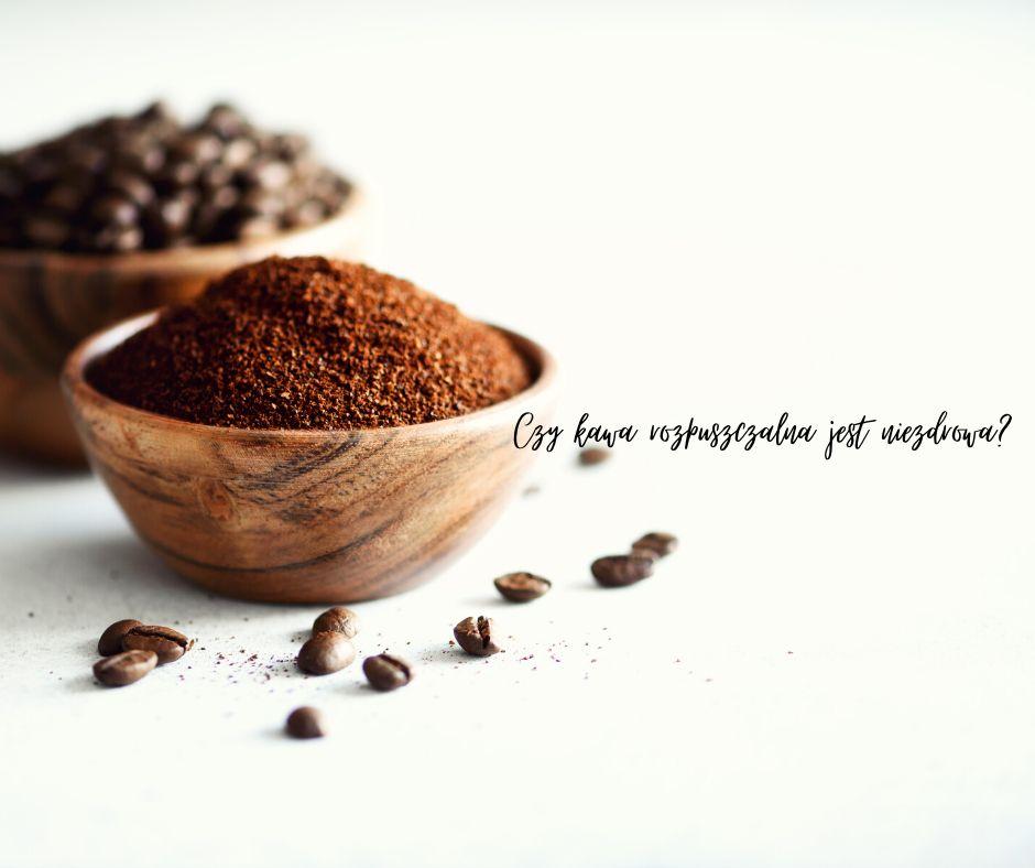 Czy kawa rozpuszczalna jest niezdrowa?
